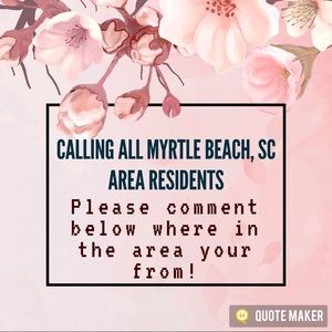 CALLING ALL MYRTLE BEACH, SC AREA RESIDENTS!